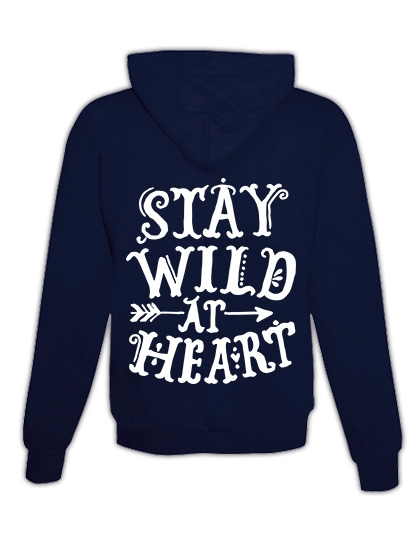 "Hoodie ""Stay wild at heart"""